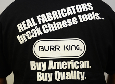 Burr King T-Shirt Real Fabricators Break Chinese Tools - Product Details